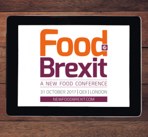 Food Brexit 2017 - A new Food conference - 31 October 2017 - QEII, London